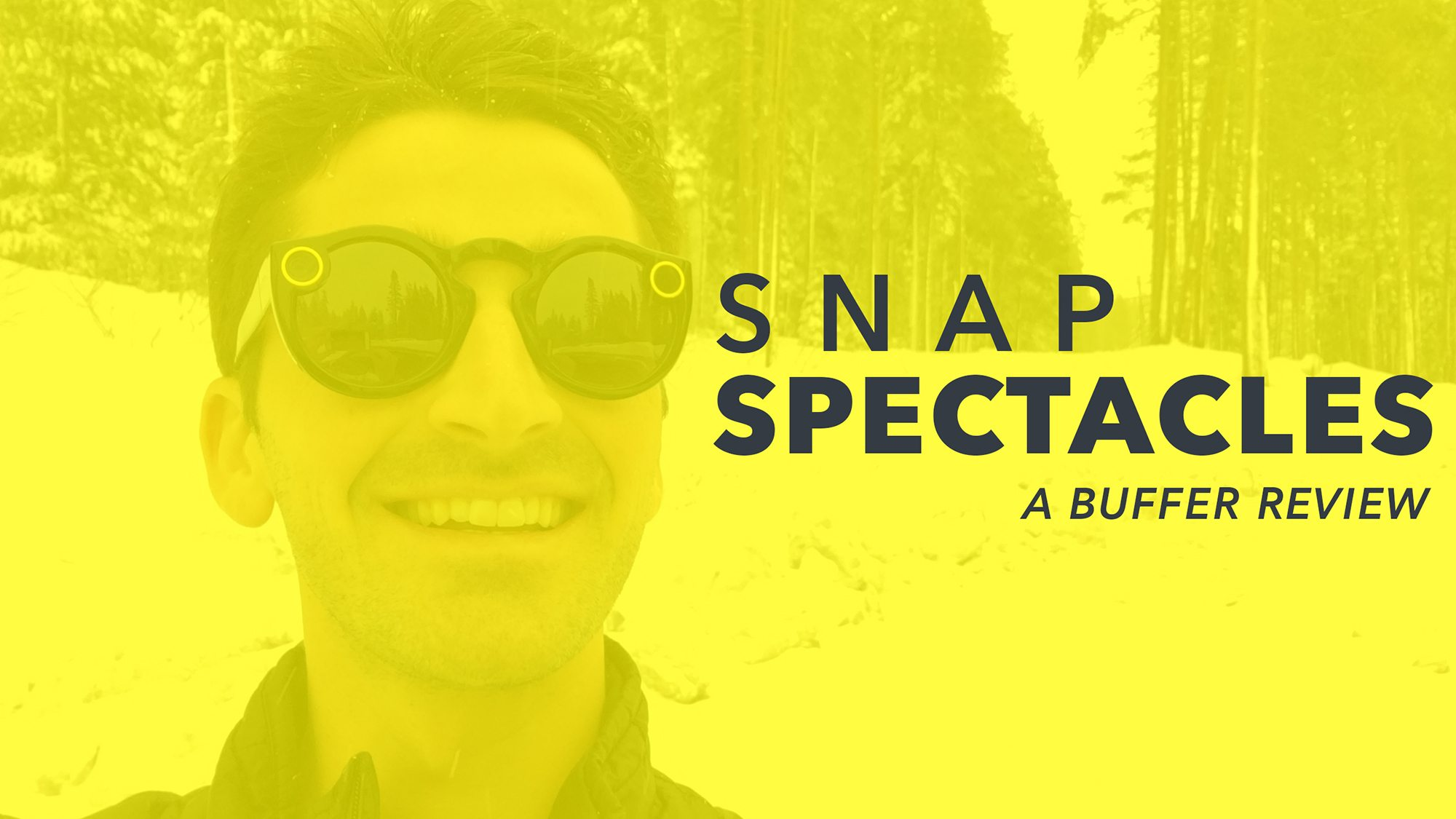 Snap Spectacles a Buffer Review